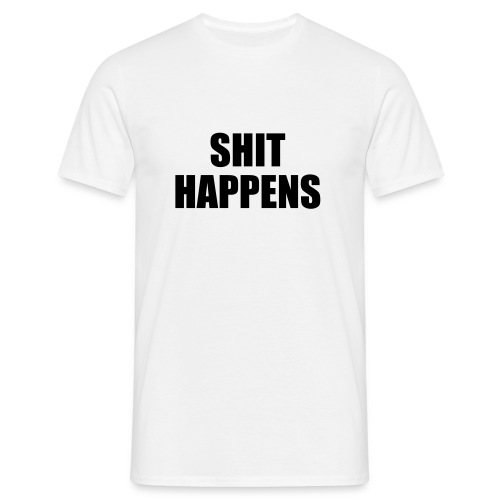 S*hit happens white - Men's T-Shirt