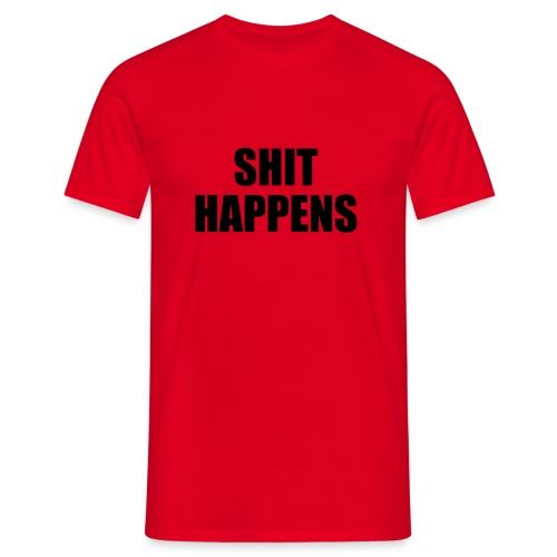 S*hit happens red - Men's T-Shirt