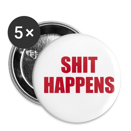 Shit Happens!! - Buttons small 25 mm