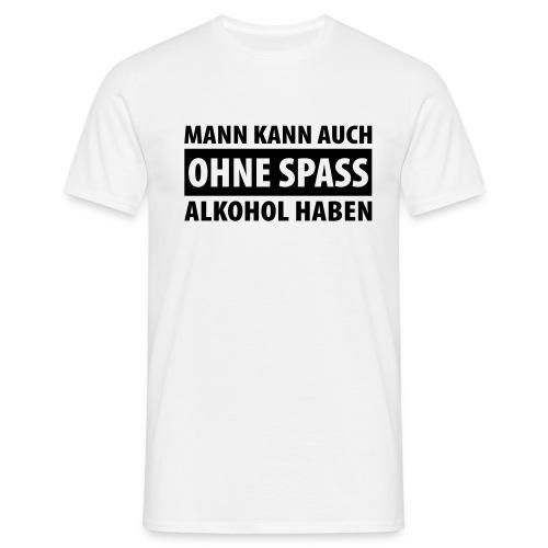 alkohol/spass - Männer T-Shirt