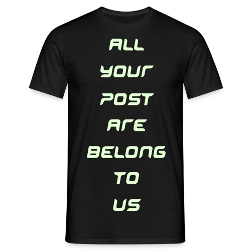 All Your Post Tee - Men's T-Shirt
