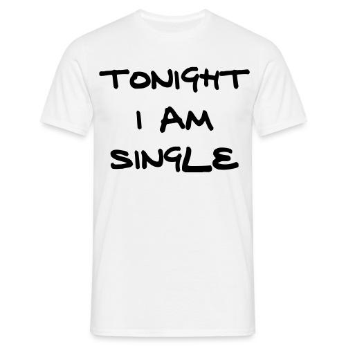 Tonight i am single t-shirt - Men's T-Shirt