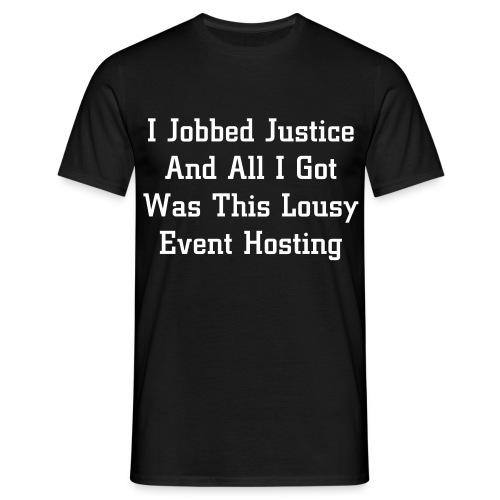 I Jobbed Justice - Men's T-Shirt