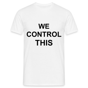 WHITE WE CONTROL THIS TEE - Men's T-Shirt