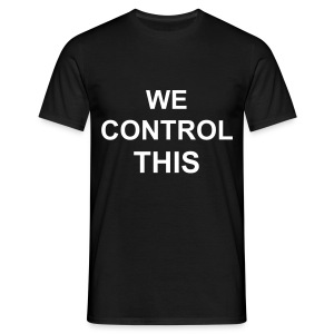BLACK WE CONTROL THIS TEE - Men's T-Shirt