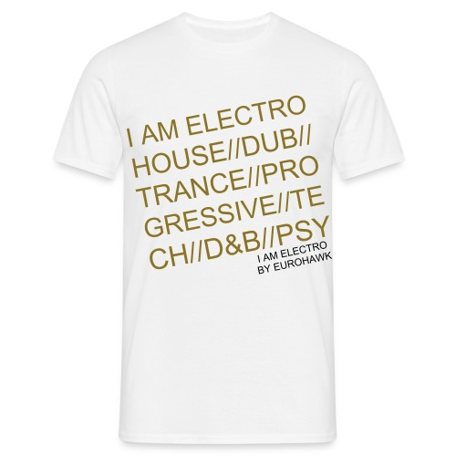 I AM ELECTROHOUSE DUB TRANCE... Tshirt for guys - Herre-T-shirt