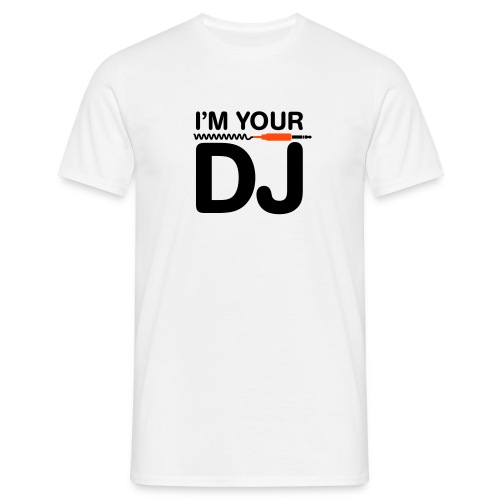 I am your DJ - Camiseta hombre