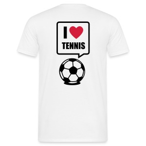 I love tennis - T-shirt Homme