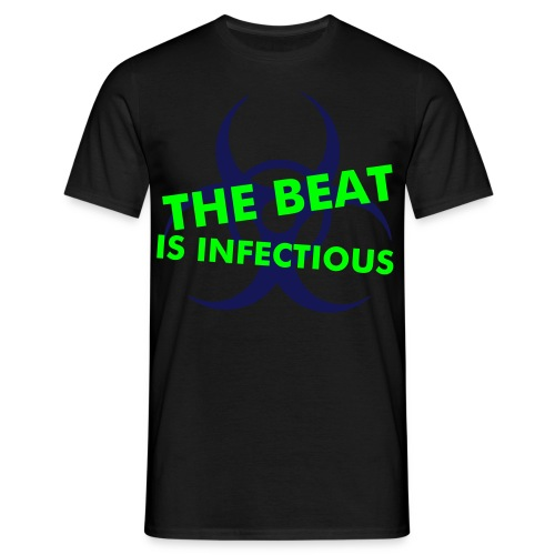 The beat is infectious - T-shirt Homme