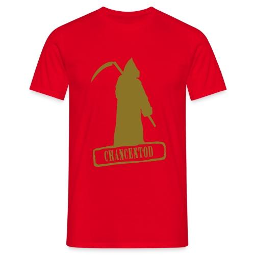 Chancentod - Männer T-Shirt