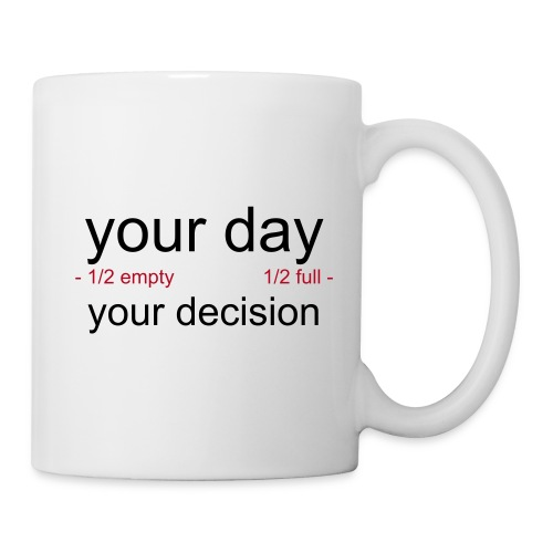 your day your decision 'mug' - Mug