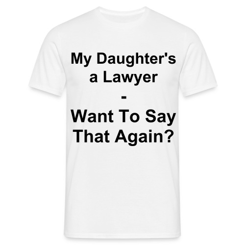 My Daughter's A Lawyer - Men's T-Shirt