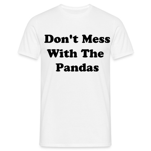 Don't Mess With the Pandas - Men's T-Shirt