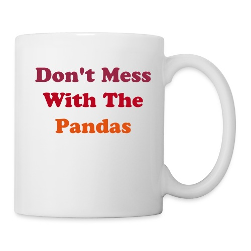Don't Mess With The Pandas Mug - Mug