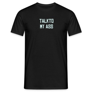 Talk To My Ass - T-shirt Homme