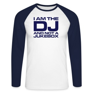I AM THE DJ AND NOT A JUKEBOX - Maglia da baseball a manica lunga da uomo
