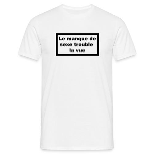 Manque de sexe- flou - T-shirt Homme