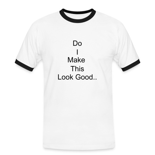 Do I Look Good? - Men's Ringer Shirt
