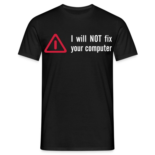 I Will NOT Fix Your PC - Men's T-Shirt