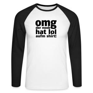 OMG der noob hat lol aufm longsleeve-shirt! - Männer Baseballshirt langarm