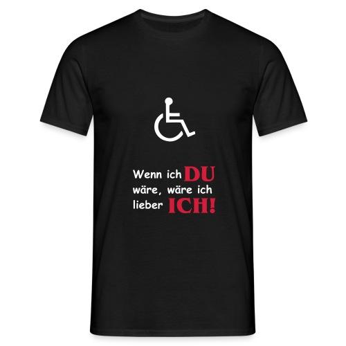 Wenn ich du wäre... - Männer T-Shirt