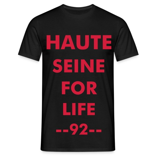haute seine for life - T-shirt Homme