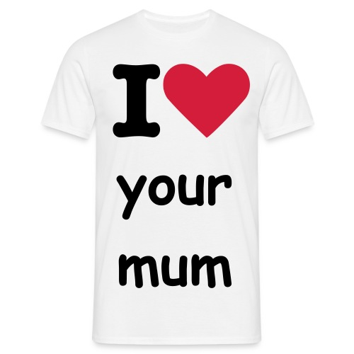 i heart your mum - Men's T-Shirt