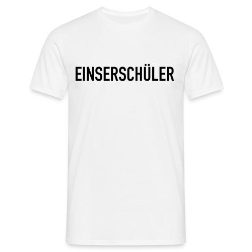 EINSERSCHÜLER - Männer T-Shirt