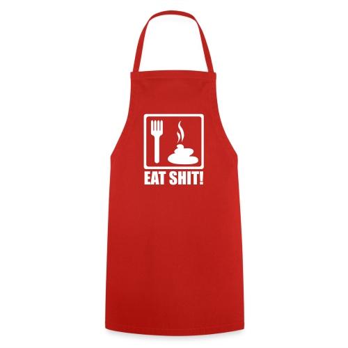 Eat shit! - Delantal de cocina