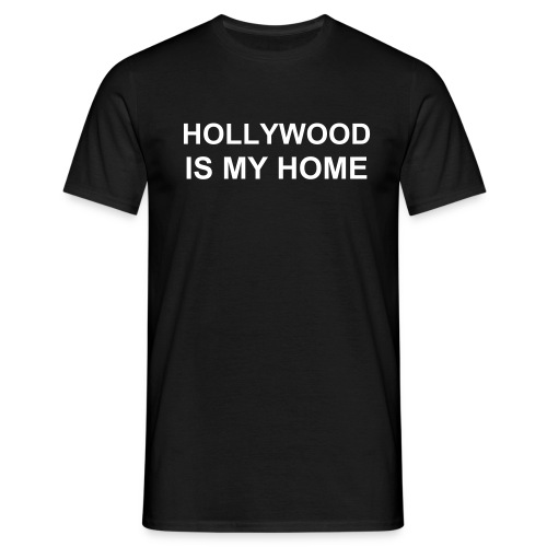 HOLLYWOOD IS MY HOME - TEXT ONLY - Maglietta da uomo