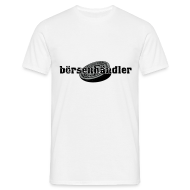 T-Shirts ~ Männer T-Shirt ~ boersenhaendler_male_white