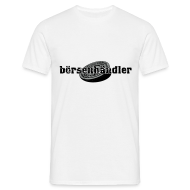 T-Shirts ~ Männer T-Shirt ~ boersenhaendler_male_white