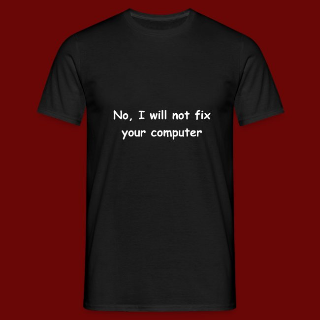 I will not fix your computer