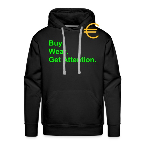 Buy. Wear. Get Attention. - Mannen Premium hoodie