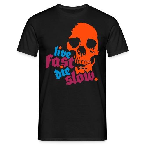 live fast die slow - Männer T-Shirt
