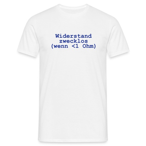 Widerstand zwecklos/ Front - Männer T-Shirt