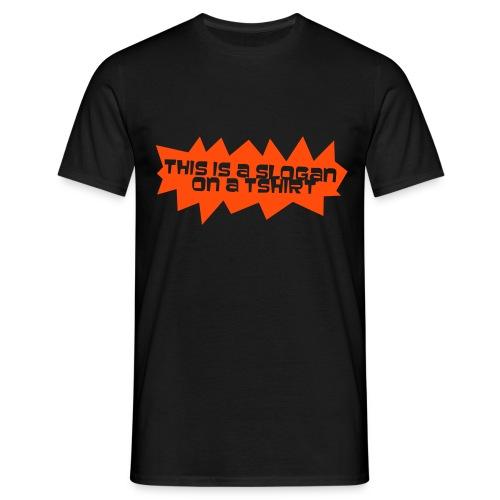 slogan - Men's T-Shirt
