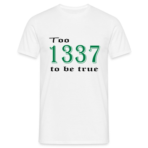 Too 1337 to be true - Miesten t-paita