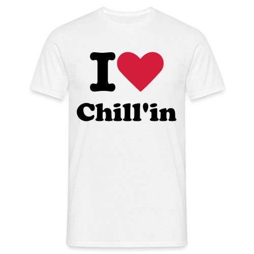 I love chill'in - Mannen T-shirt