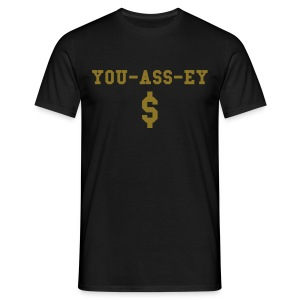 You-Ass-Ey Dollar - Men's T-Shirt