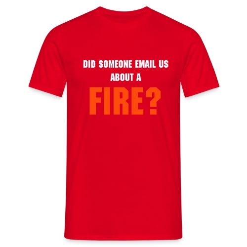 Did someone email us.... - Men's T-Shirt