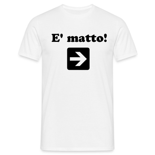 E' matto - T-skjorte for menn