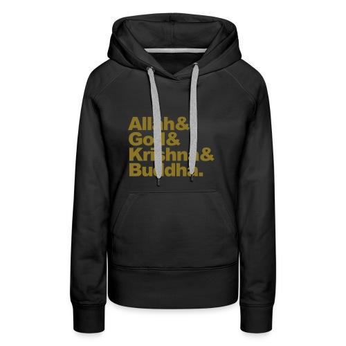 Allah& God& Krishna& Buddha - Vrouwen Premium hoodie