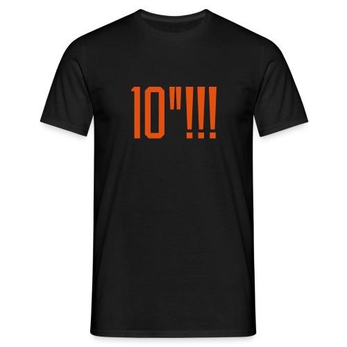 10!!! - Männer T-Shirt