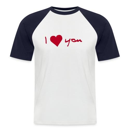 I love you - Männer Baseball-T-Shirt