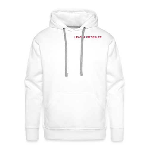 LEADER OR DEALER - Sweat-shirt à capuche Premium pour hommes