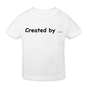 created by... - Kids' Organic T-shirt