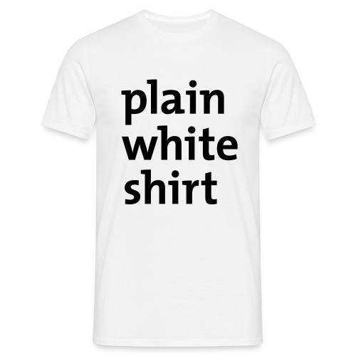 Plain White Shirt mens t-shirt - Men's T-Shirt