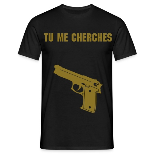 tu me cherches - T-shirt Homme