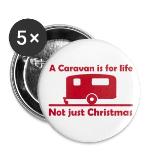 Badge - A caravan is for life - Buttons large 56 mm